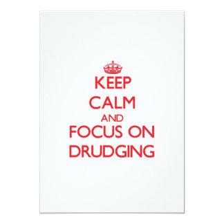 Keep Calm and focus on Drudging 13 Cm X 18 Cm Invitation Card