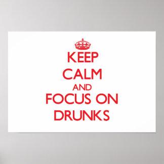 Keep Calm and focus on Drunks Print