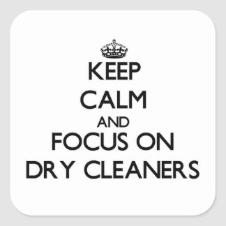 Keep Calm and focus on Dry Cleaners Sticker