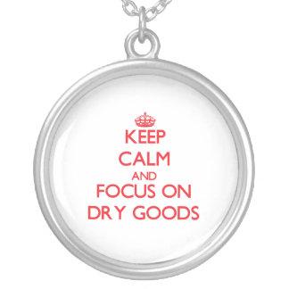 Keep Calm and focus on Dry Goods Custom Jewelry
