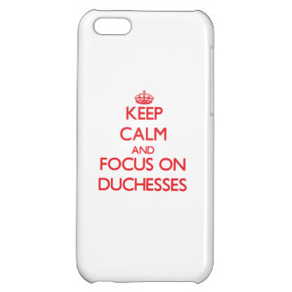 Keep Calm and focus on Duchesses iPhone 5C Cases