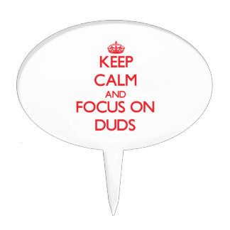 Keep Calm and focus on Duds Cake Toppers