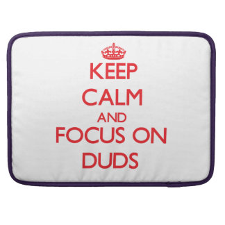 Keep Calm and focus on Duds Sleeve For MacBooks