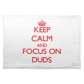 Keep Calm and focus on Duds Place Mats