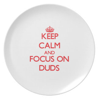 Keep Calm and focus on Duds Plate