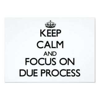 Keep Calm and focus on Due Process Custom Announcement