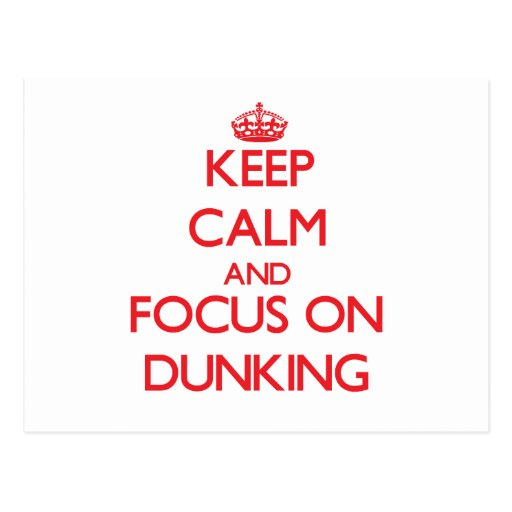 Keep Calm and focus on Dunking Postcards