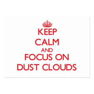 Keep Calm and focus on Dust Clouds Business Card