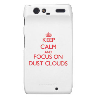 Keep Calm and focus on Dust Clouds Droid RAZR Case
