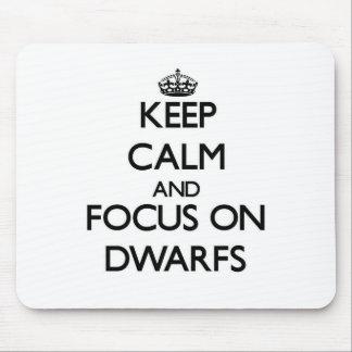 Keep Calm and focus on Dwarfs Mousepads