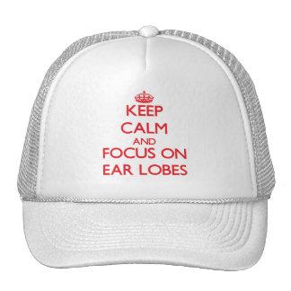 Keep Calm and focus on Ear Lobes Trucker Hat