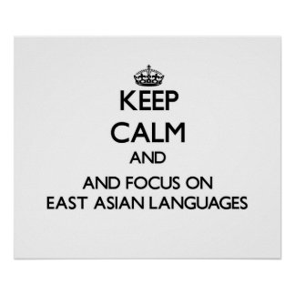 Keep calm and focus on East Asian Languages Posters