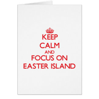 Keep Calm and focus on Easter Island Cards