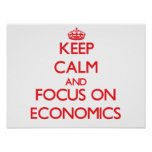 Keep Calm and focus on ECONOMICS