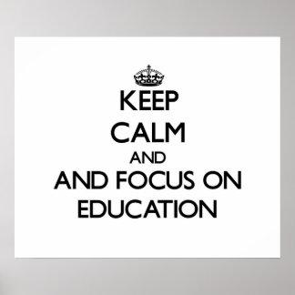 Keep calm and focus on Education Print