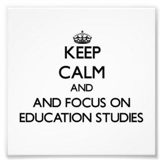 Keep calm and focus on Education Studies Art Photo