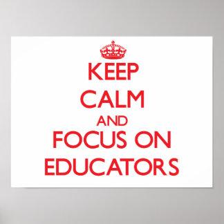 Keep calm and focus on EDUCATORS Print