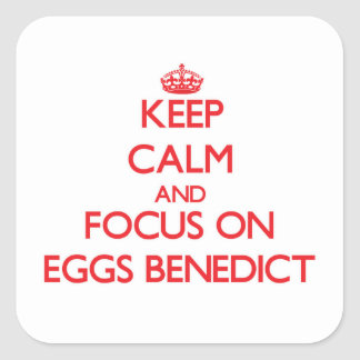 Keep Calm and focus on Eggs Benedict Stickers