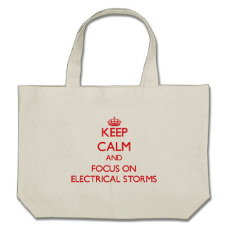 Keep Calm and focus on ELECTRICAL STORMS Canvas Bags