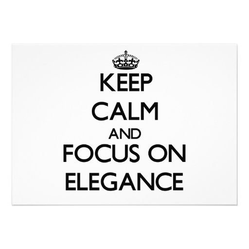 Keep Calm and focus on ELEGANCE Announcements