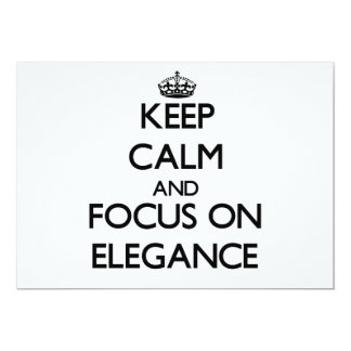 Keep Calm and focus on ELEGANCE 5x7 Paper Invitation Card