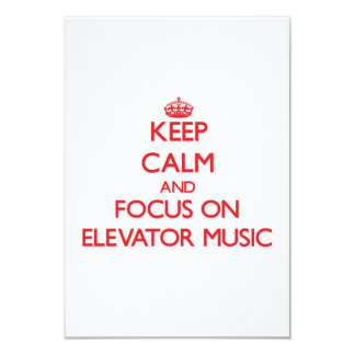 Keep Calm and focus on Elevator Music 9 Cm X 13 Cm Invitation Card