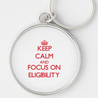 Keep Calm and focus on ELIGIBILITY Keychains