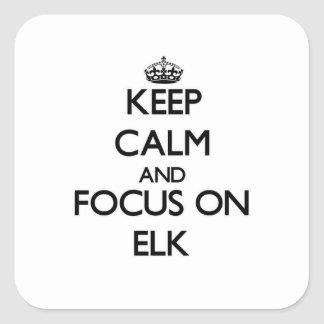 Keep Calm and focus on ELK Square Sticker