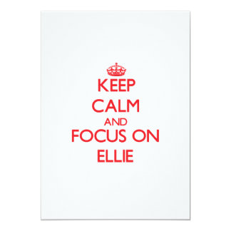 Keep Calm and focus on Ellie 5x7 Paper Invitation Card