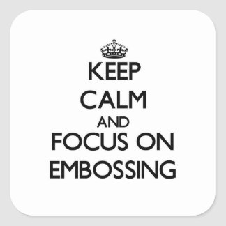 Keep Calm and focus on EMBOSSING Sticker