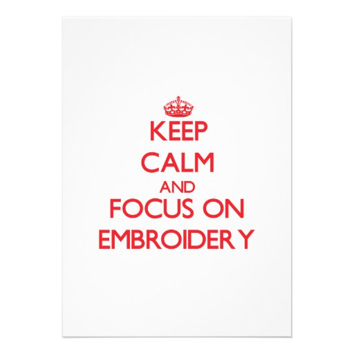 Keep calm and focus on Embroidery Personalized Announcement