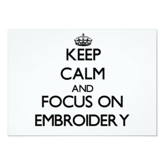 Keep Calm and focus on EMBROIDERY Invites