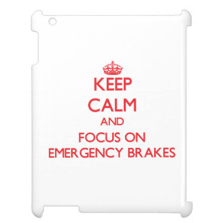 Keep Calm and focus on EMERGENCY BRAKES iPad Covers