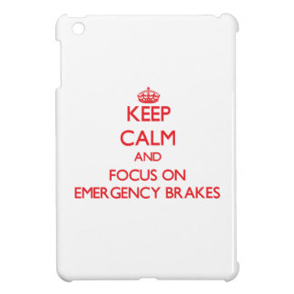 Keep Calm and focus on EMERGENCY BRAKES iPad Mini Covers