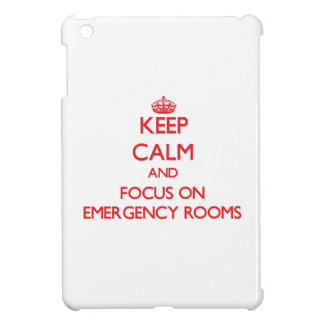 Keep Calm and focus on EMERGENCY ROOMS iPad Mini Cover