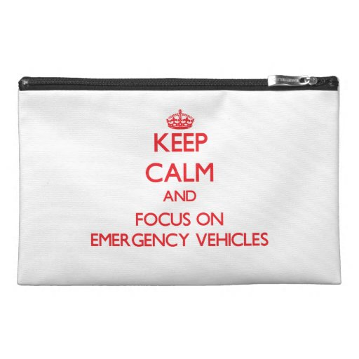 Keep Calm and focus on EMERGENCY VEHICLES Travel Accessories Bag