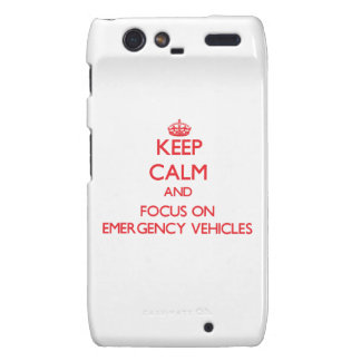 Keep Calm and focus on EMERGENCY VEHICLES Droid RAZR Case