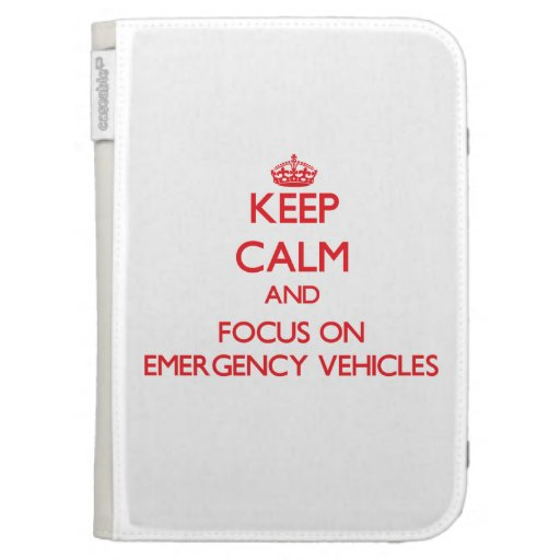 Keep Calm and focus on EMERGENCY VEHICLES Kindle Folio Cases