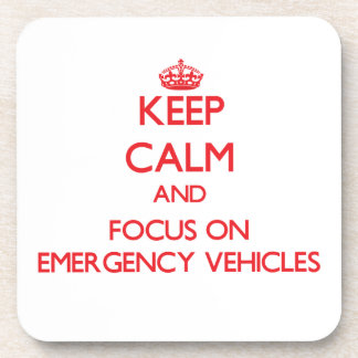 Keep Calm and focus on EMERGENCY VEHICLES Beverage Coaster