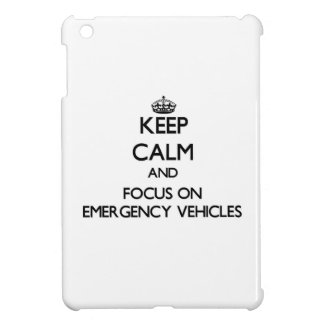 Keep Calm and focus on EMERGENCY VEHICLES iPad Mini Cases