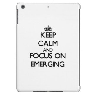 Keep Calm and focus on EMERGING Case For iPad Air