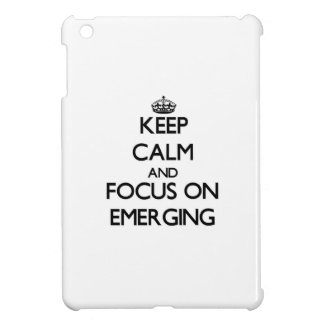 Keep Calm and focus on EMERGING iPad Mini Cases