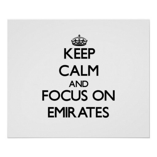 Keep Calm and focus on EMIRATES Poster