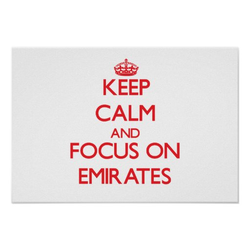Keep Calm and focus on EMIRATES Print