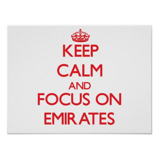 Keep Calm and focus on EMIRATES Posters