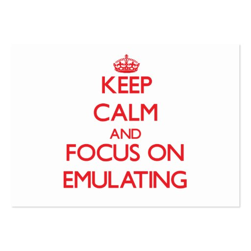 Keep Calm and focus on EMULATING Business Card Template