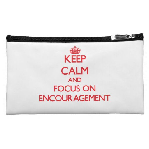 Keep Calm and focus on ENCOURAGEMENT Makeup Bags