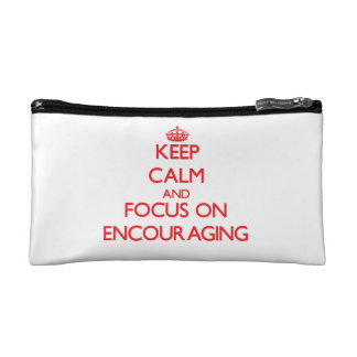 Keep Calm and focus on ENCOURAGING Cosmetic Bag