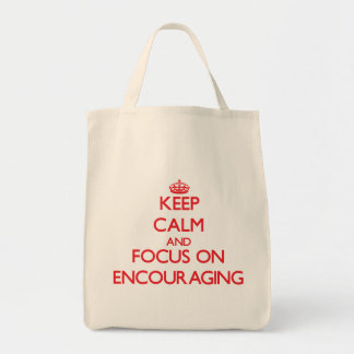 Keep Calm and focus on ENCOURAGING Tote Bag