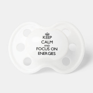 Keep Calm and focus on ENERGIES Pacifiers